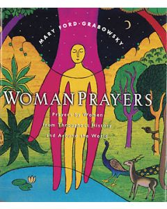 Womanprayers: Prayers by Women from throughout History & around the World
