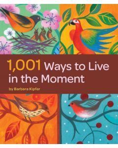 1001 Ways to Live in the Moment