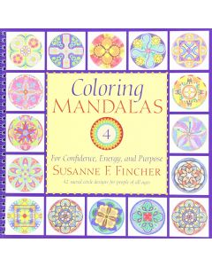 Coloring Mandalas 4: For Confidence, Energy, and Purpose