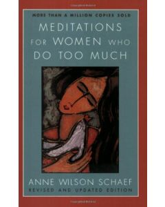 Meditations for Women Who Do Too Much